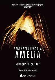 Reconstruyendo a Amelia par Kimberly McCreigh