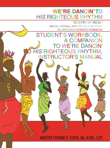 We're Dancin' to His Righteous Rhythm Student's Workbook, A Companion to We're Dancin' to His Righteous Rhythm, Instructor's Manual