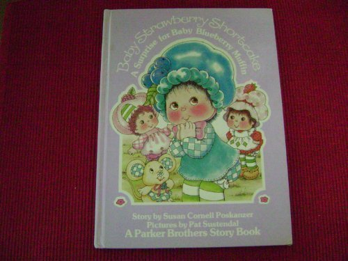 A surprise for Baby Blueberry Muffin (Baby Strawberry Shortcake) by Susan Cornell Poskanzer (1984-08-02)
