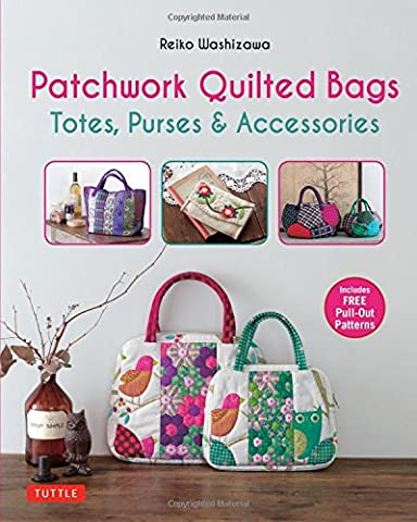 Patchwork Quilted Bags: Totes, Purses and