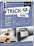 Trick 17 Pockezz ? Auto: 111 geniale Lifehacks, die euer Auto rundlaufen lassen
