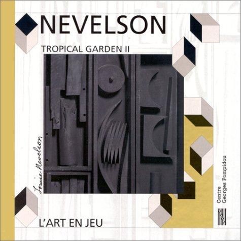 Nevelson: Tropical garden II