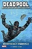 Deadpool: Der Söldner mit der großen Klappe: Bd. 2: Nächster Halt: Zombieville