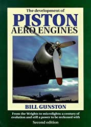 The Development of Piston Aero Engines: From the Wrights to Microlights - A Century of Evolution and Still a Power to be Reckoned with