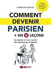 Comment devenir parisien en 8 leçons