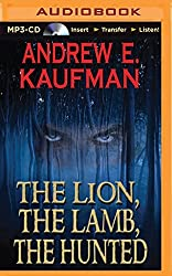 The Lion, The Lamb, The Hunted (A Patrick Bannister Psychological Thriller) by Andrew E. Kaufman (2014-04-29)