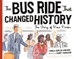 The Bus Ride That Changed History: Th...