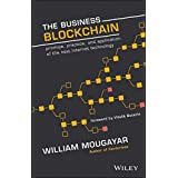 The Business Blockchain: Promise, Practice, and Application of the Next Internet Technology