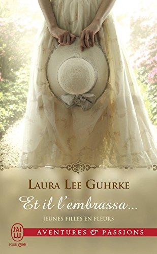 Jeunes filles en fleurs (Tome 1) - Et il l'embrassa par Laura Lee Guhrke