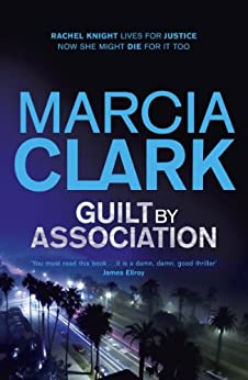 Guilt By Association: A Rachel Knight novel von [Clark, Marcia]