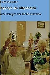 Kochen im Altenheim: Tipps und Erfahrungsberichte für Neueinsteiger in der Altenheimküche Taschenbuch