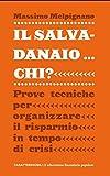 eBook Gratis da Scaricare Salvadanaio chi Prove tecniche per organizzare (PDF,EPUB,MOBI) Online Italiano