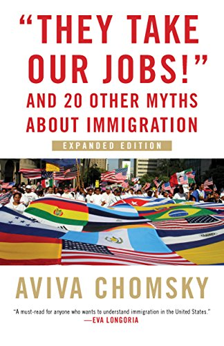 """They Take Our Jobs!"": and 20 Other Myths about Immigration, Expanded Edition"