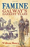 Famine: Galways's Darkest Years