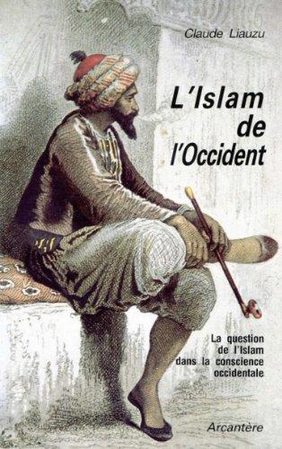 L'Islam de l'occident : la question de l'islam dans la conscience occidentale
