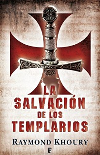 La salvación de los templarios por Raymond Khoury