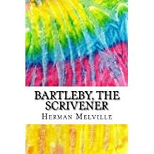 Bartleby, the Scrivener: Includes MLA Style Citations for Scholarly Secondary Sources, Peer-Reviewed Journal Articles and Critical Essays (Squid Ink Classics)