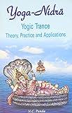 Yoga Nidra, Yogic Trance: Theory, Practice and Applications