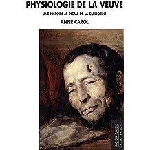 Physiologie de la Veuve: Une histoire médicale de la guillotine