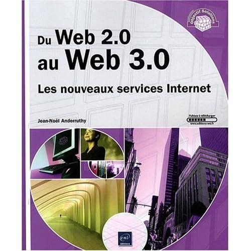 Du Web 2.0 au Web 3.0 - Les nouveaux services Internet