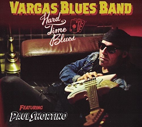 Vargas Blues Band: Hard Time Blues (Feat. Paul Shortino) (Audio CD)