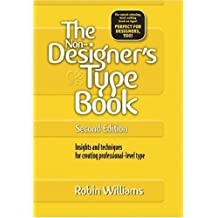 The Non-Designer's Type Book: Insights and Techniques for Creating Professional-Level Type by Robin Williams (2005-09-22)