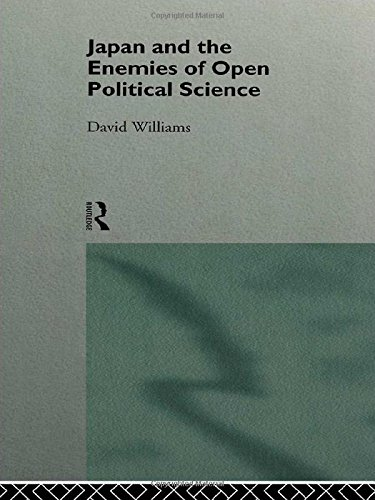 Japan and the Enemies of Open Political Science (Nissan Institute/Routledge Japanese Studies)