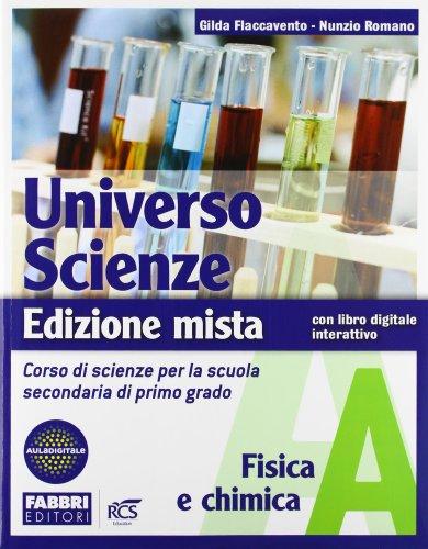 Universo scienze. Tomo A: Fisica e chimica. Con l'apprendista scienziato e Newton. Per la Scuola media. Con espansione online