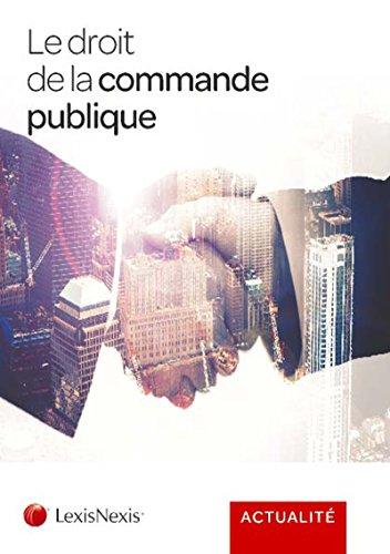 Le droit de la commande publique par Collectif