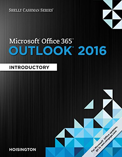 Shelly Cashman Series Microsoft Office 365 & Outlook 2016: Introductory, Loose-Leaf Version