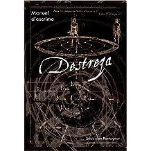 Destreza, manuel d'escrime de Sébastien Romagnan ( 2013 )