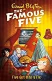 Famous Five: Five Get Into A Fix: Book 17 (Famous Five series)