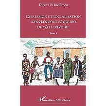 Expression et socialisation dans les contes gouro de Côte d'Ivoire Tome 1