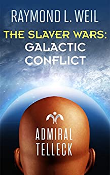 The Slaver Wars: Galactic Conflict (English Edition) par [Weil, Raymond L.]