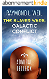 The Slaver Wars: Galactic Conflict (English Edition)