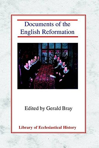 [(Documents of the English Reformation)] [Edited by Gerald L. Bray] published on (June, 2004)
