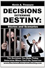 [(Decisions Determine Destiny: Stories & Scenarios)] [Author: Kevin A Treasure] published on (October, 2010) Paperback
