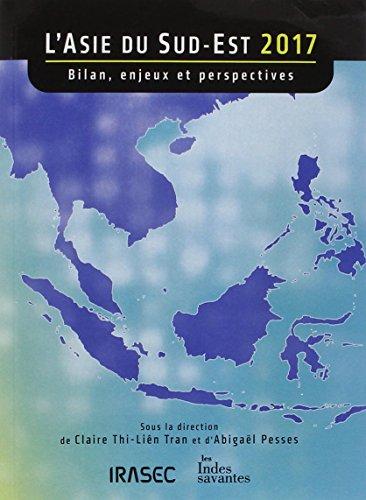 L'Asie du Sud-Est 2017 : Bilan, enjeux et perspectives par (Broché - Apr 27, 2017)