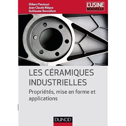 Les céramiques industrielles - Propriétés, mise en forme et applications