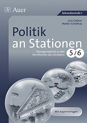 Politik an Stationen 5-6: Übungsmaterial zu den Kernthemen des Lehrplans, Klasse 5-6 (Stationentraining SEK) (Klasse Sozialkunde 2.)