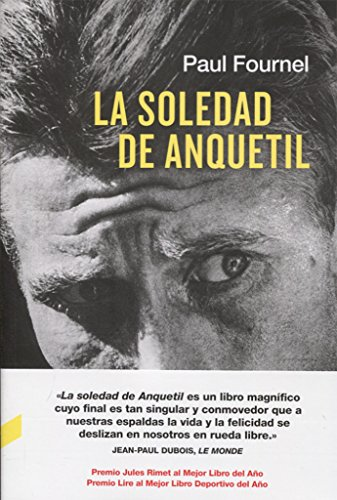 La soledad de Anquetil por Paul Fournel