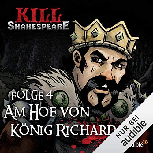 Am Hof von König Richard: Kill Shakespeare 4 -