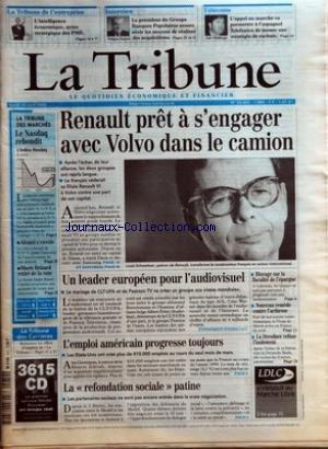 TRIBUNE (LA) [No 24465] du 10/04/2000 - LA TRIBUNE DE L'ENTREPRISE - L'INTELLIGENCE ECONOMIQUE, ARME STRATEGIQUE DES PME - INTERVIEW - LE PRESIDENT DU GROUPE BANQUES POPULAIRES ASSURE AVOIR LES MOYENS DE REALISER DES ACQUISITIONS - TELECOMS - L'APPEL AU MARCHE VA PERMETTRE A L'ESPAGNOL TELEFONICA DE MENER UNE STRATEGIE DE RACHATS - RENAULT PRET A S'ENGAGER AVEC VOLVO DANS LE CAMION - APRES L'ECHEC DE LEUR ALLIANCE, LES DEUX GROUPES ONT REPRIS LANGUE - LE FRAN-½AIS CEDERAIT SA FILIALE RE
