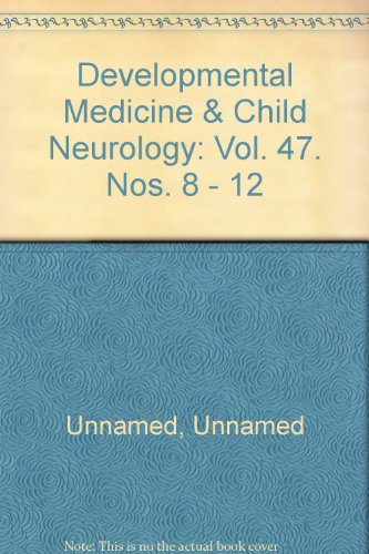 Developmental Medicine & Child Neurology: Vol. 47. Nos. 8 - 12
