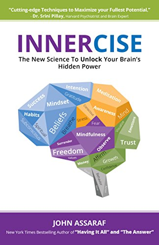 Innercise: The New Science to Unlock Your Brain's Hidden Power por John Assaraf