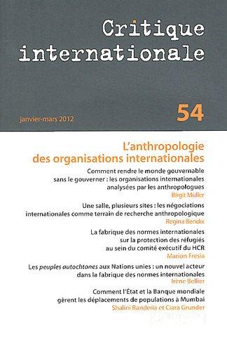 Critique internationale, N° 54, Janvier-mars : L'anthropologie des organisations internationales