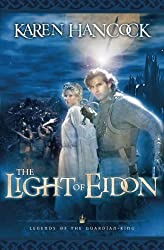 Light of Eidon (Legends of the Guardian-King, Book 1) by Karen Hancock (2003-07-01)