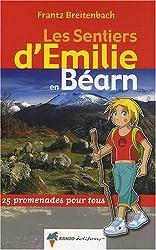 Les sentiers d'Emilie en Béarn : 25 promenades pour tous