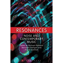 [(Resonances: Noise and Contemporary Music )] [Author: Michael Goddard] [Sep-2013]