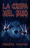 Image de La crepa nel buio ( Libri horror italiani, romanzi